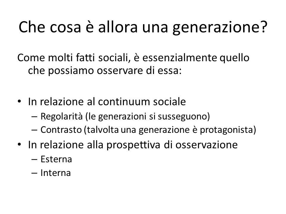 Che cosa è allora una generazione? Come molti fatti sociali, è essenzialmente quello che possiamo osservare di essa: In relazione al continuum sociale