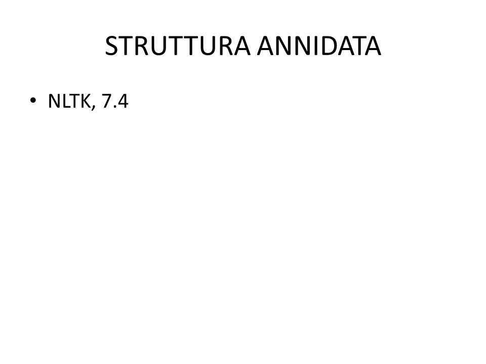 STRUTTURA ANNIDATA NLTK, 7.4