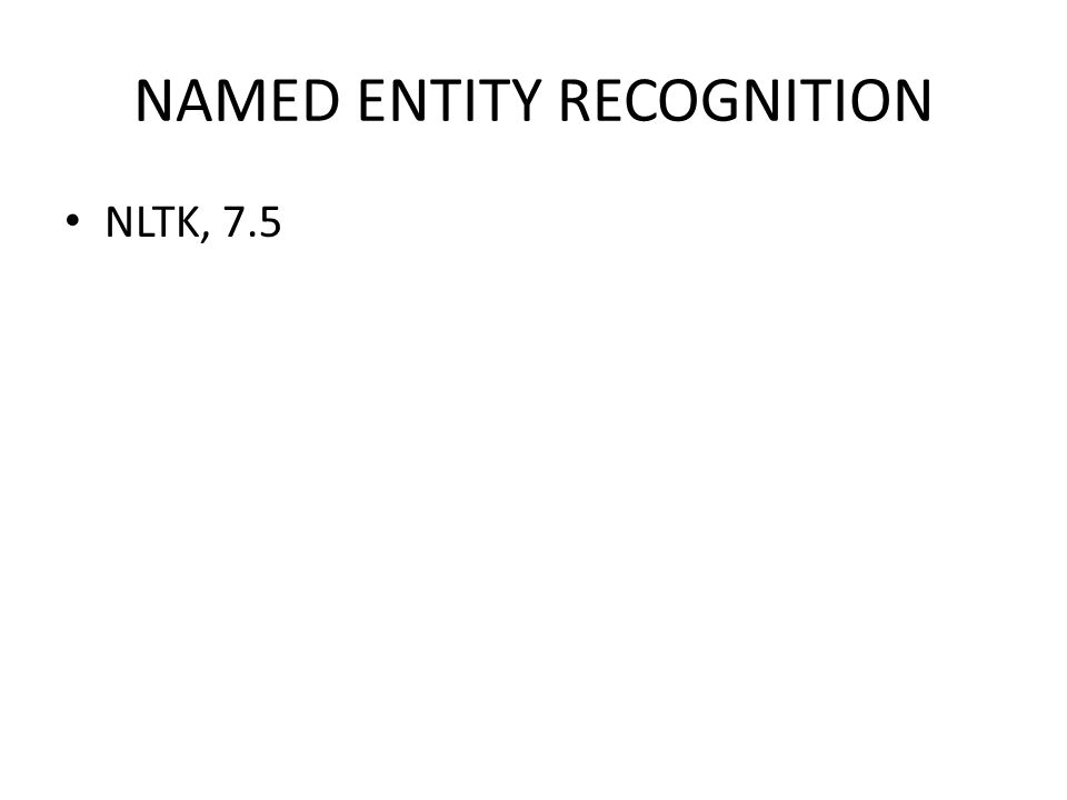 NAMED ENTITY RECOGNITION NLTK, 7.5