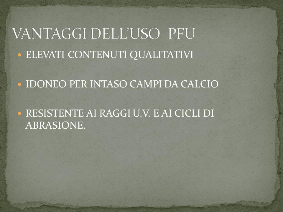 ELEVATI CONTENUTI QUALITATIVI IDONEO PER INTASO CAMPI DA CALCIO RESISTENTE AI RAGGI U.V.