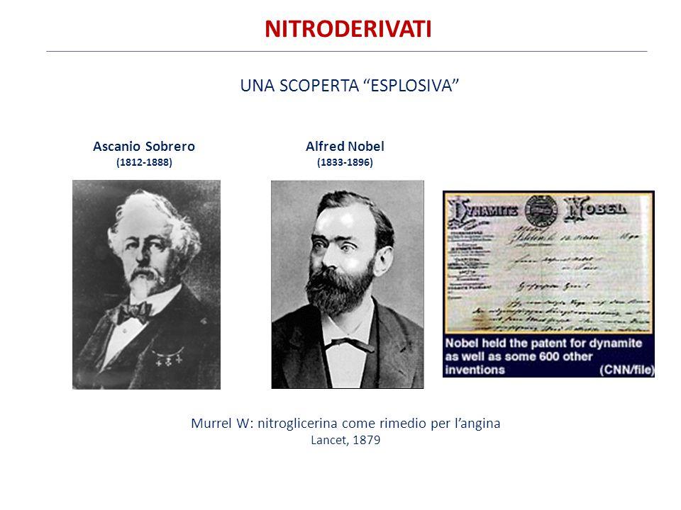 "Ascanio Sobrero (1812-1888) Murrel W: nitroglicerina come rimedio per l'angina Lancet, 1879 Alfred Nobel (1833-1896) UNA SCOPERTA ""ESPLOSIVA"" NITRODER"