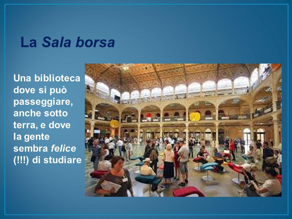 La Sala borsa Una biblioteca dove si può passeggiare, anche sotto terra, e dove la gente sembra felice (!!!) di studiare