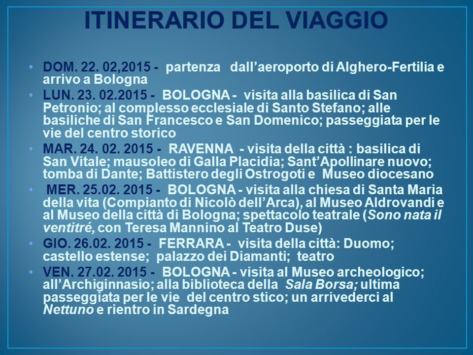 DOM. 22. 02,2015 - partenza dall'aeroporto di Alghero-Fertilia e arrivo a Bologna LUN.