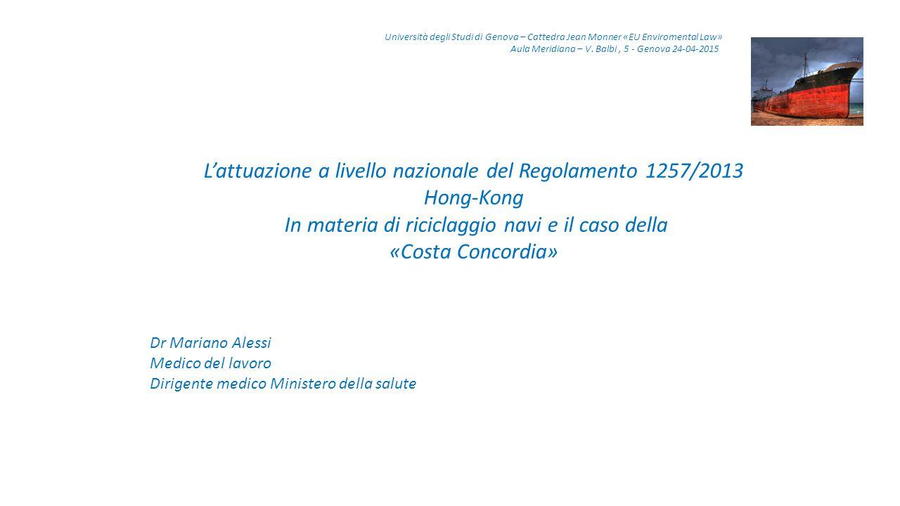 L'attuazione a livello nazionale del Regolamento 1257/2013 Hong-Kong In materia di riciclaggio navi e il caso della «Costa Concordia» Dr Mariano Aless
