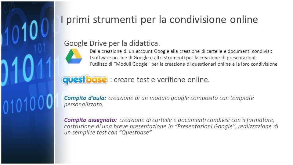 I primi strumenti per la condivisione online Google Drive per la didattica.