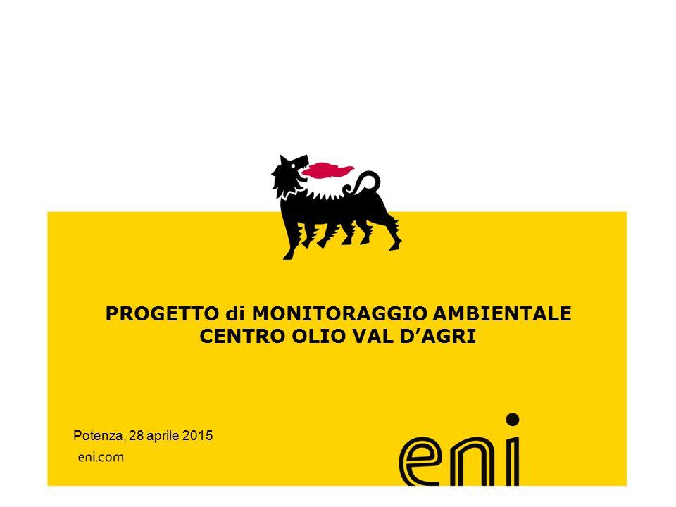 PROGETTO di MONITORAGGIO AMBIENTALE CENTRO OLIO VAL D'AGRI Potenza, 28 aprile 2015