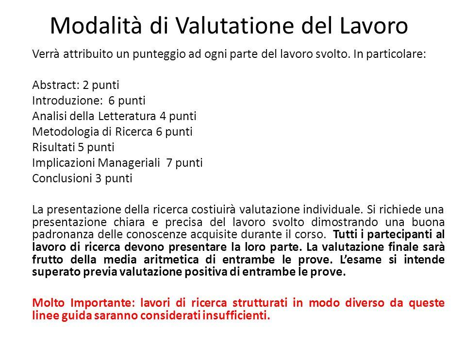 Modalità di Valutatione del Lavoro Verrà attribuito un punteggio ad ogni parte del lavoro svolto. In particolare: Abstract: 2 punti Introduzione: 6 pu