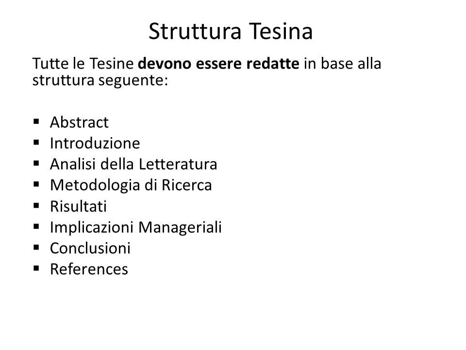 Struttura Tesina Tutte le Tesine devono essere redatte in base alla struttura seguente:  Abstract  Introduzione  Analisi della Letteratura  Metodo