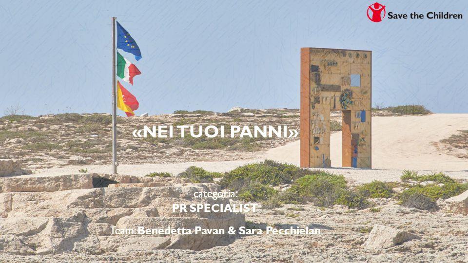 «NEI TUOI PANNI» categoria: PR SPECIALIST Team: Benedetta Pavan & Sara Pecchielan