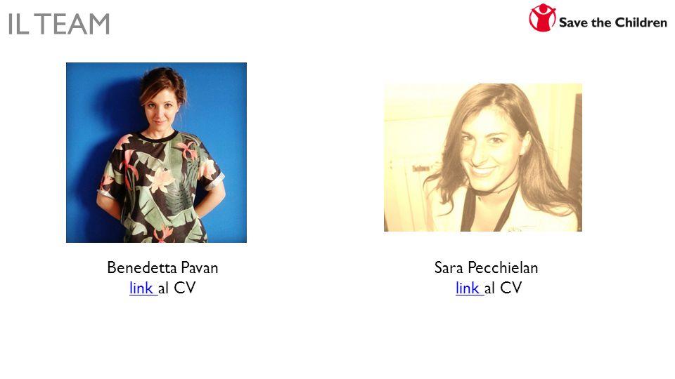 IL TEAM Sara Pecchielan link link al CV Benedetta Pavan link link al CV