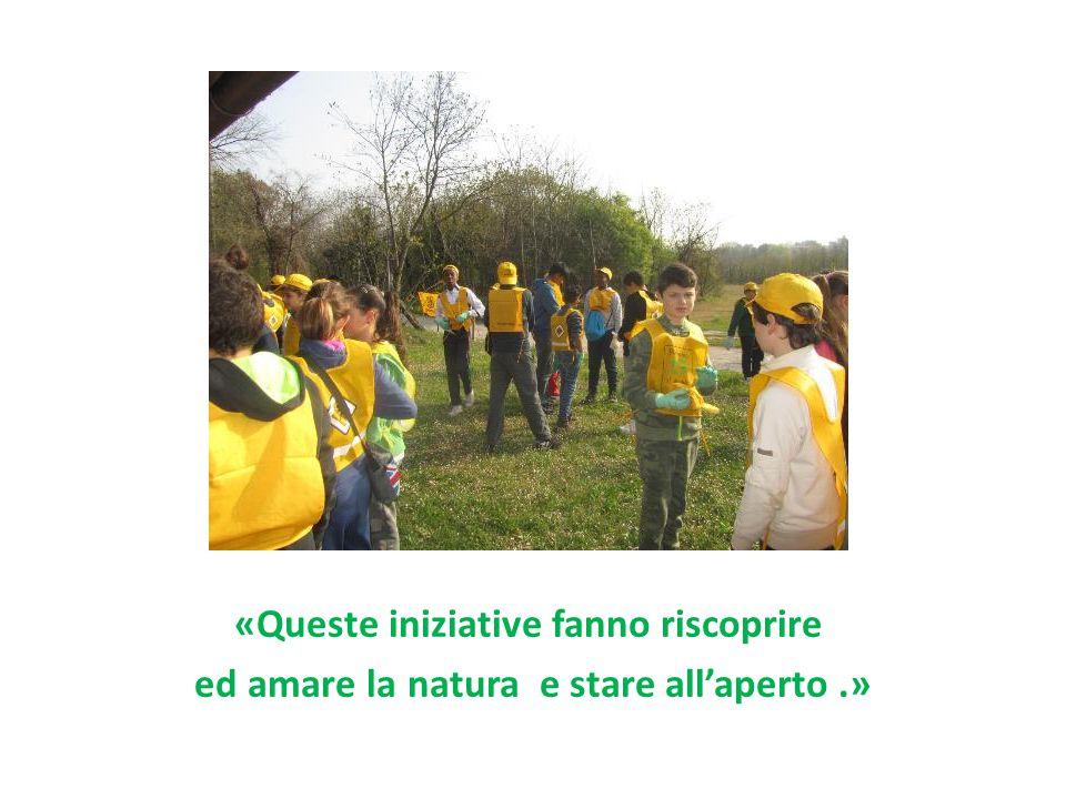 «Queste iniziative fanno riscoprire ed amare la natura e stare all'aperto.»