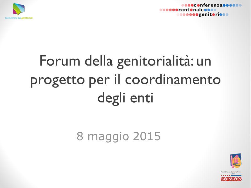 8 maggio 2015 Forum della genitorialità: un progetto per il coordinamento degli enti
