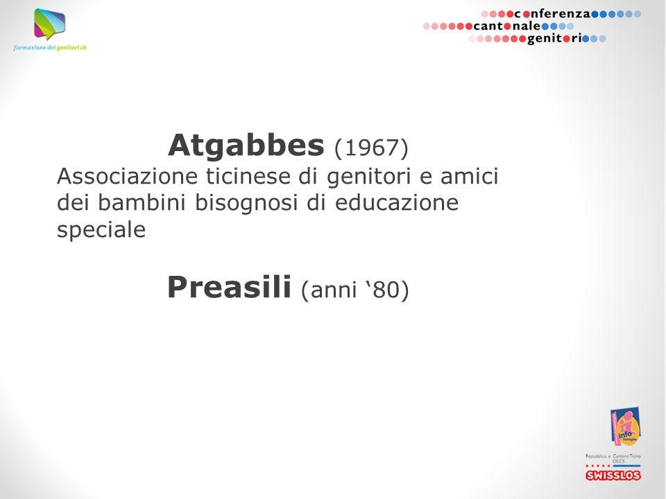 Atgabbes (1967) Associazione ticinese di genitori e amici dei bambini bisognosi di educazione speciale Preasili (anni '80)