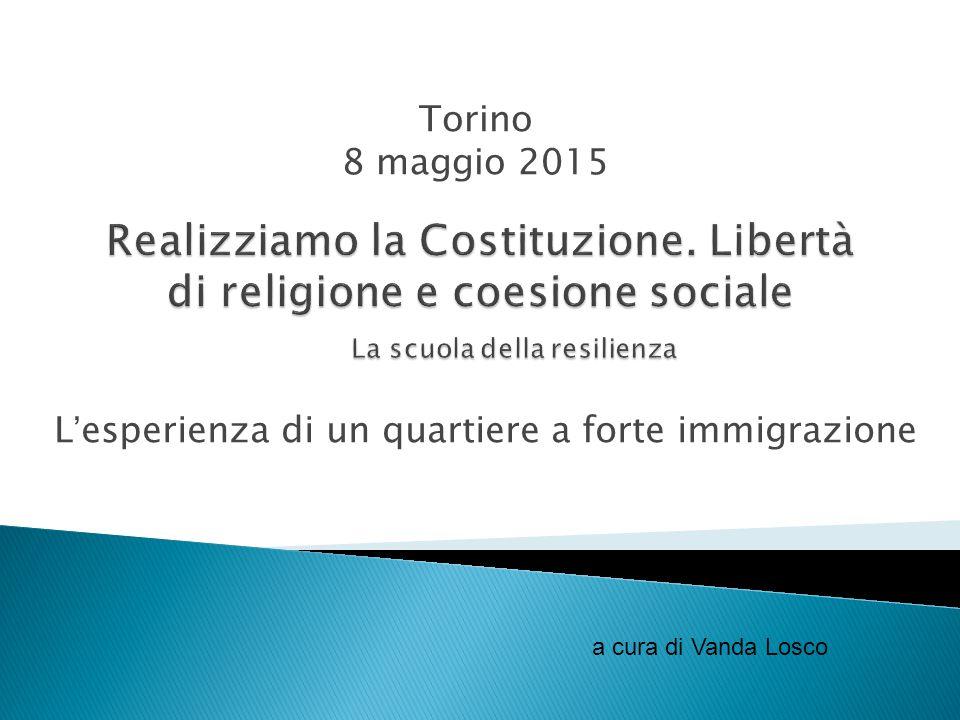 L'esperienza di un quartiere a forte immigrazione a cura di Vanda Losco Torino 8 maggio 2015