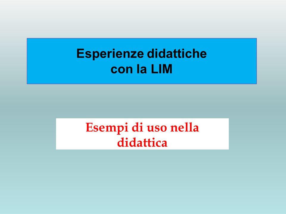 Esperienze didattiche con la LIM Esempi di uso nella didattica