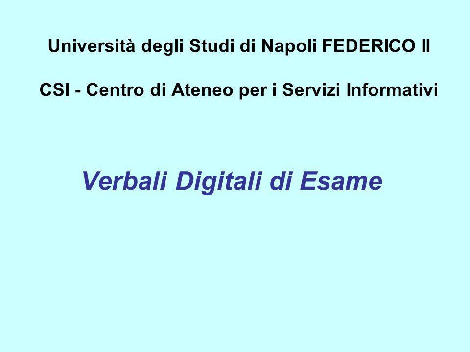 Università degli Studi di Napoli FEDERICO II CSI - Centro di Ateneo per i Servizi Informativi Verbali Digitali di Esame