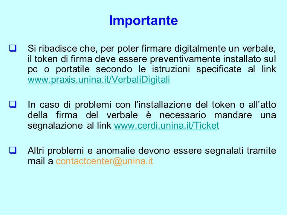 Importante  Si ribadisce che, per poter firmare digitalmente un verbale, il token di firma deve essere preventivamente installato sul pc o portatile