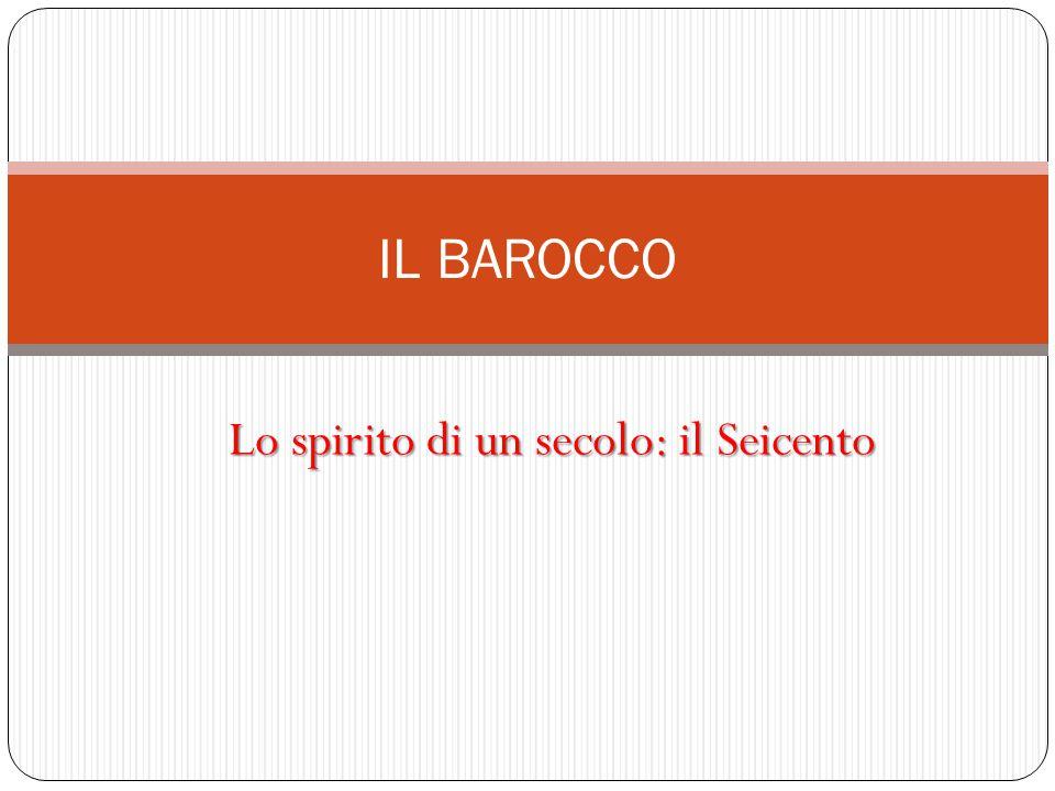 Definizione Il termine Barocco, con cui si indica comunemente l'arte del Seicento, deriva forse dallo spagnolo barrueco o dal portoghese barroco e fa riferimento ad un particolare tipo di perla di forma irregolare e non perfettamente sferica.