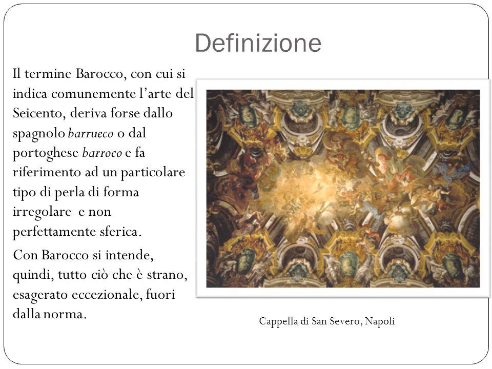 Definizione Il termine Barocco, con cui si indica comunemente l'arte del Seicento, deriva forse dallo spagnolo barrueco o dal portoghese barroco e fa