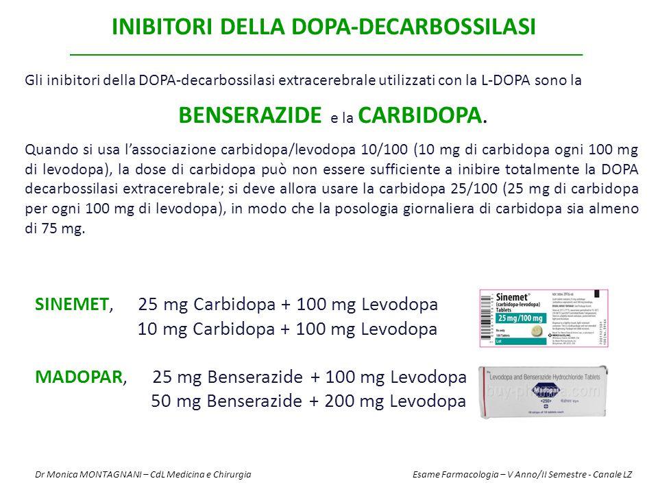 Gli inibitori della DOPA-decarbossilasi extracerebrale utilizzati con la L-DOPA sono la BENSERAZIDE e la CARBIDOPA. Quando si usa l'associazione carbi