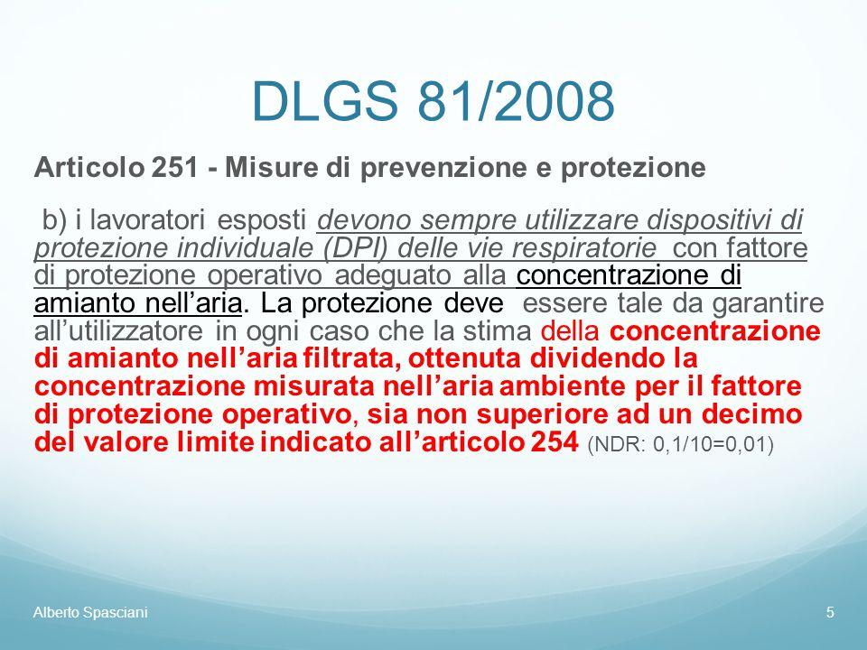 DLGS 81/2008 Articolo 251 - Misure di prevenzione e protezione b) i lavoratori esposti devono sempre utilizzare dispositivi di protezione individuale