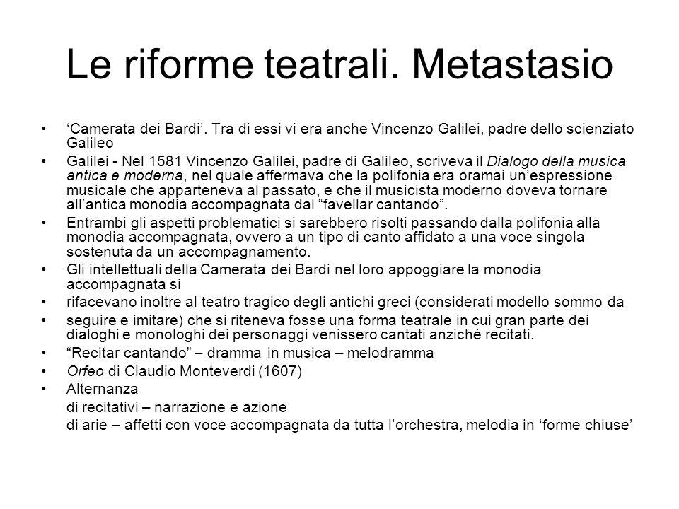 Le riforme teatrali. Metastasio 'Camerata dei Bardi'. Tra di essi vi era anche Vincenzo Galilei, padre dello scienziato Galileo Galilei - Nel 1581 Vin