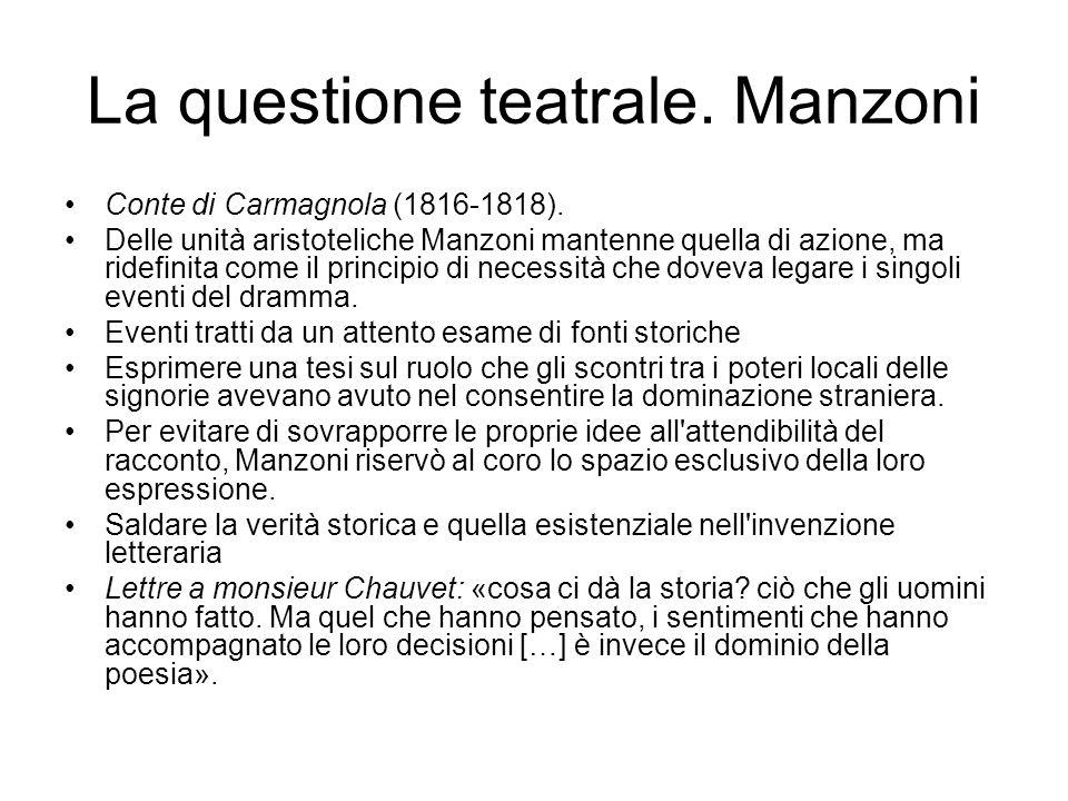 La questione teatrale. Manzoni Conte di Carmagnola (1816-1818). Delle unità aristoteliche Manzoni mantenne quella di azione, ma ridefinita come il pri