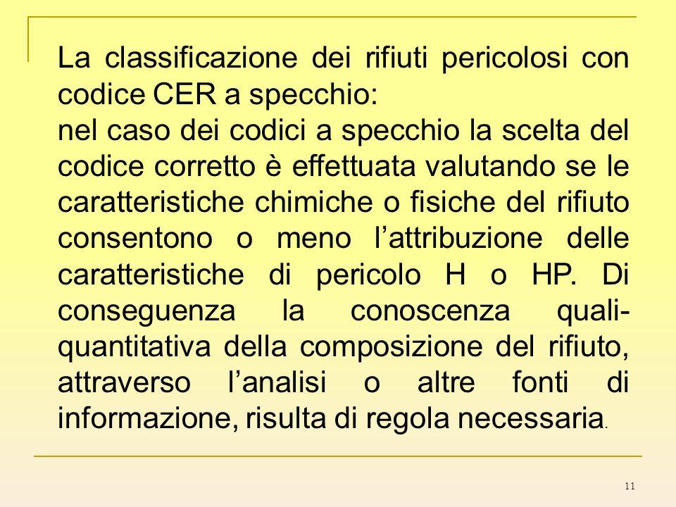 11 La classificazione dei rifiuti pericolosi con codice CER a specchio: nel caso dei codici a specchio la scelta del codice corretto è effettuata valu