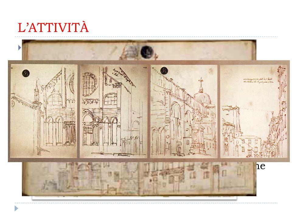 L'ATTIVITÀ Quaderno di disegni 1728 1730  L'inizio della carriera è testimoniata da un Quaderno di disegni, in cui sono raccolte numerose vedute citt