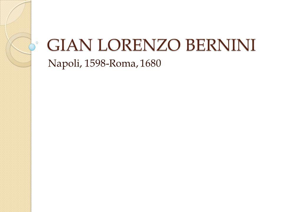 GIAN LORENZO BERNINI Napoli, 1598-Roma, 1680