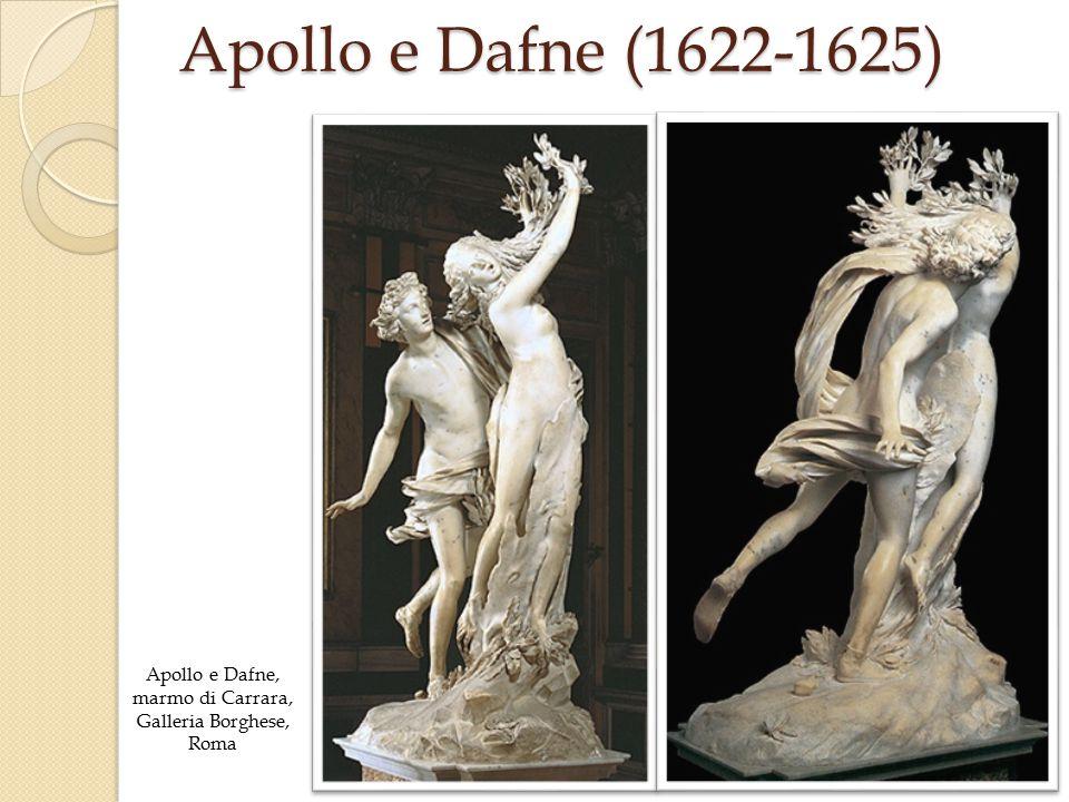 Apollo e Dafne (1622-1625) Apollo e Dafne, marmo di Carrara, Galleria Borghese, Roma