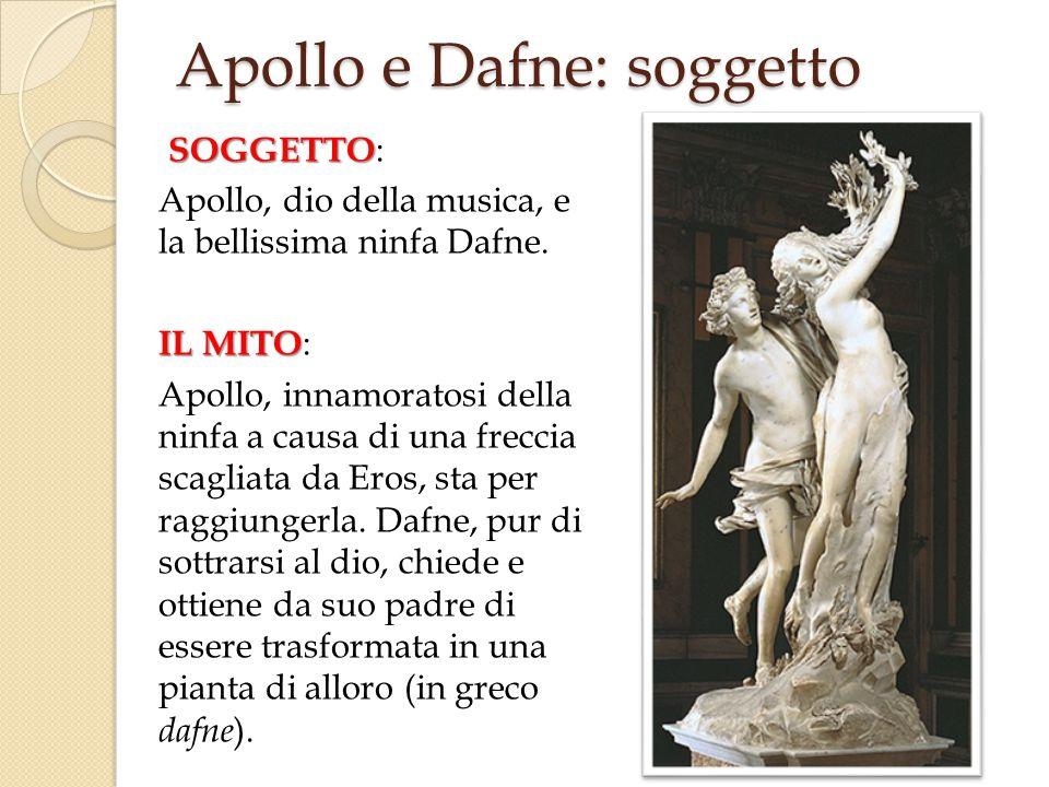 SOGGETTO SOGGETTO : Apollo, dio della musica, e la bellissima ninfa Dafne.