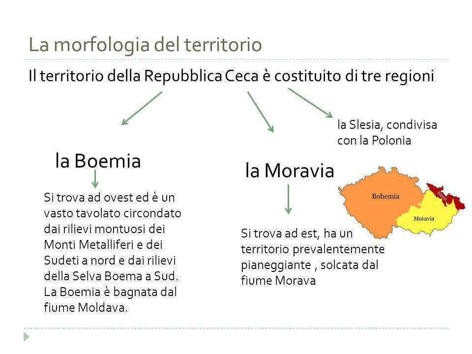 La morfologia del territorio Il territorio della Repubblica Ceca è costituito di tre regioni la Boemia la Slesia, condivisa con la Polonia Si trova ad