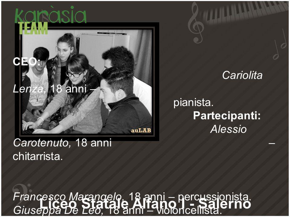CEO: Cariolita Lenza, 18 anni – pianista. Partecipanti: Alessio Carotenuto, 18 anni – chitarrista.