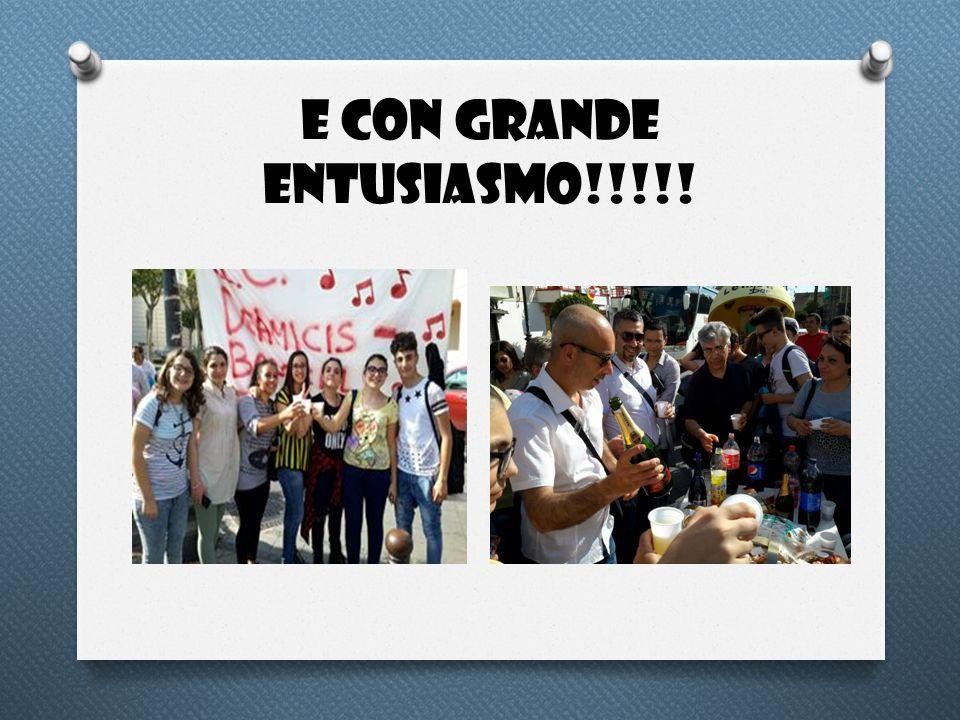 E CON GRANDE ENTUSIASMO!!!!!