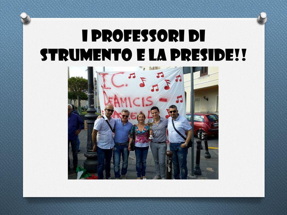 I PROFESSORI DI STRUMENTO E LA PRESIDE!!