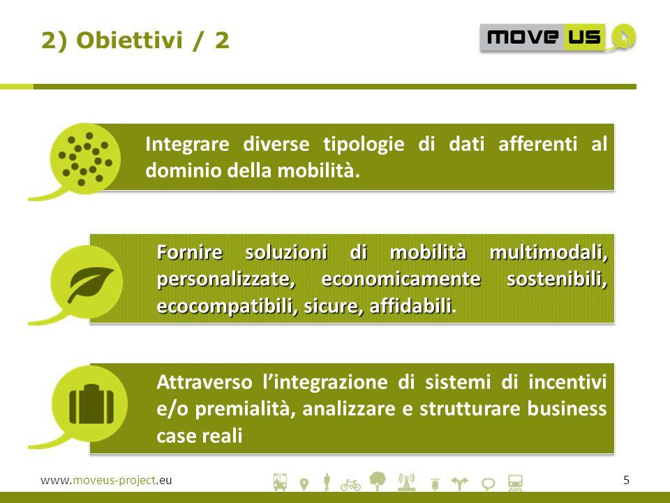 www.moveus-project.eu5 Integrare diverse tipologie di dati afferenti al dominio della mobilità.