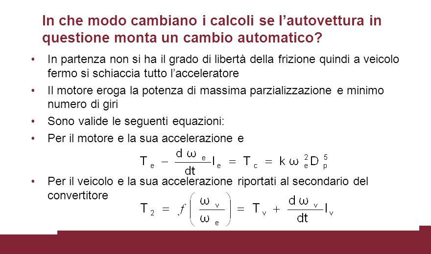 In che modo cambiano i calcoli se l'autovettura in questione monta un cambio automatico.