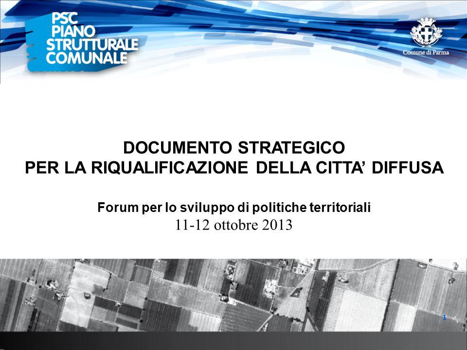 DOCUMENTO STRATEGICO PER LA RIQUALIFICAZIONE DELLA CITTA' DIFFUSA Forum per lo sviluppo di politiche territoriali 11-12 ottobre 2013 1
