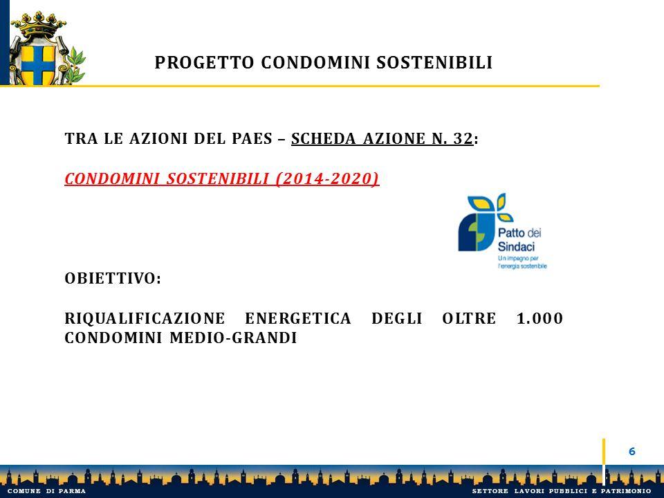 7 8 ESCo Progettisti Imprese Manutentori Banche Amm.ri Condominio Soggetto tecnico/ commerciale,… Comune di Parma Assicurazioni Ass.