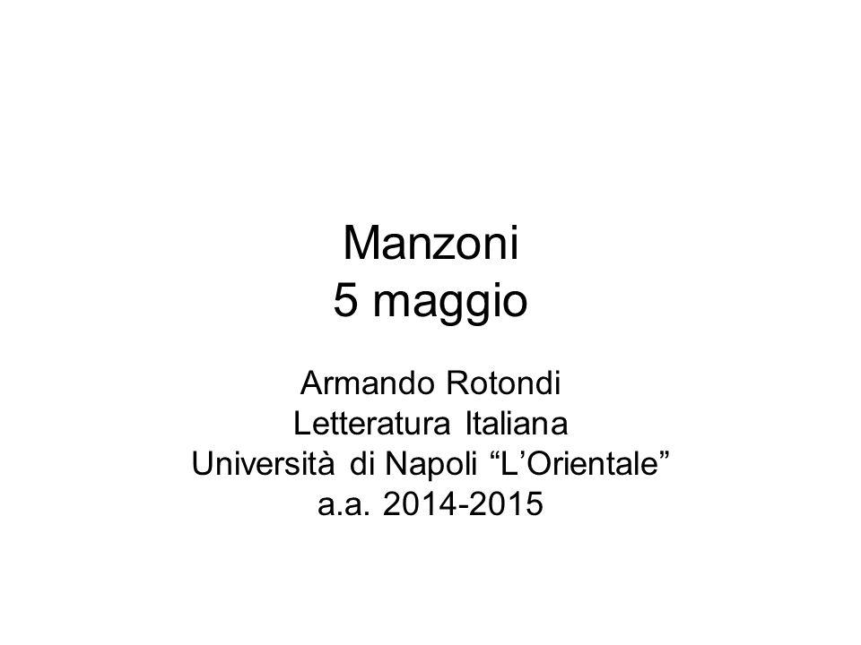 Manzoni 5 maggio Armando Rotondi Letteratura Italiana Università di Napoli L'Orientale a.a.