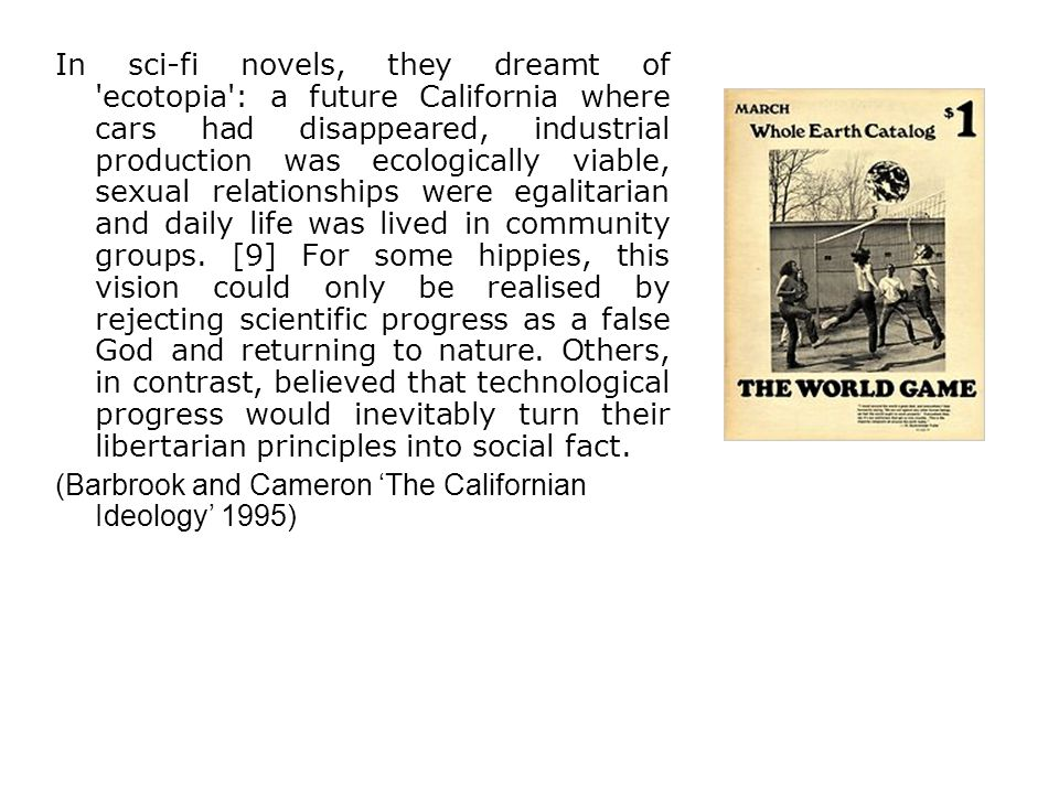 In sci-fi novels, they dreamt of 'ecotopia': a future California where cars had disappeared, industrial production was ecologically viable, sexual rel