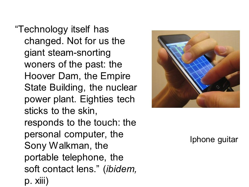 """""""Technology itself has changed. Not for us the giant steam-snorting woners of the past: the Hoover Dam, the Empire State Building, the nuclear power p"""