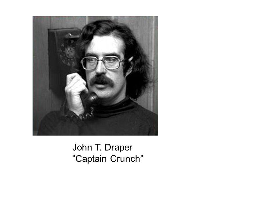 """John T. Draper """"Captain Crunch"""""""