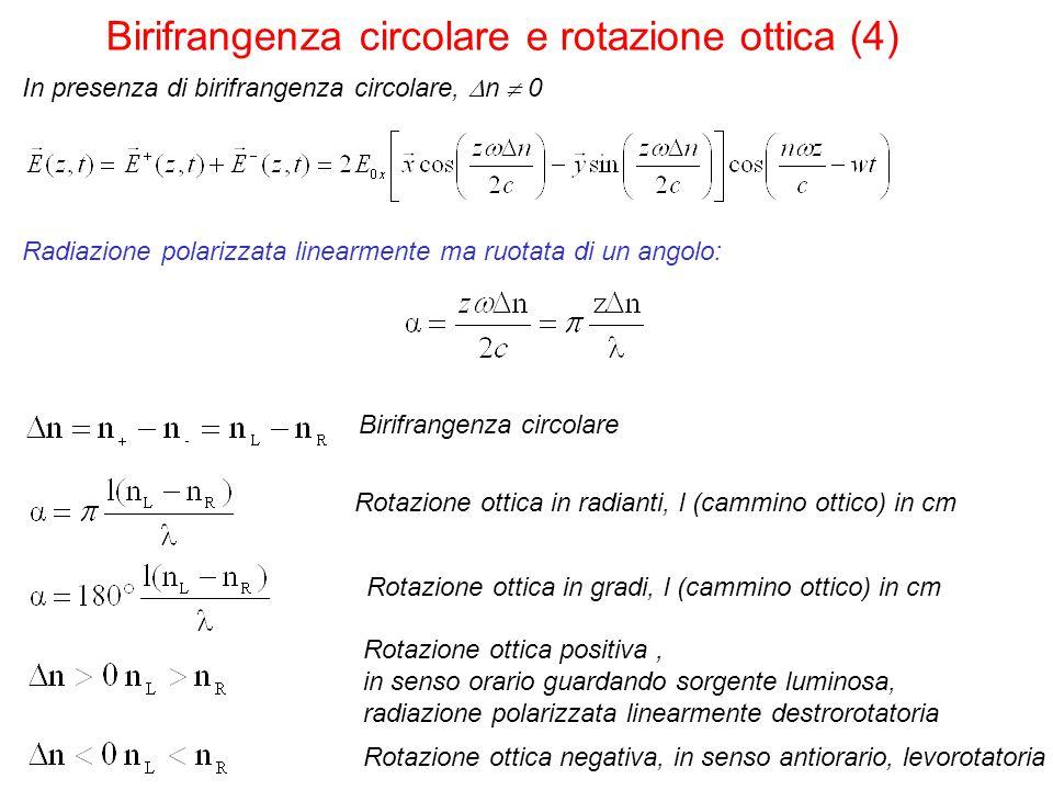 Rotazione ottica in gradi, l (cammino ottico) in cm Birifrangenza circolare Rotazione ottica in radianti, l (cammino ottico) in cm Birifrangenza circo