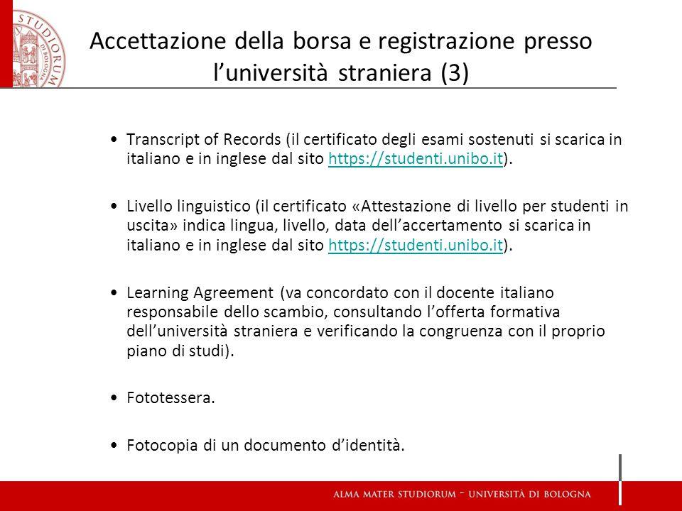 Learning Agreement for studies Le attività indicate nel Learning Agreement devono essere presenti nel piano di studi.