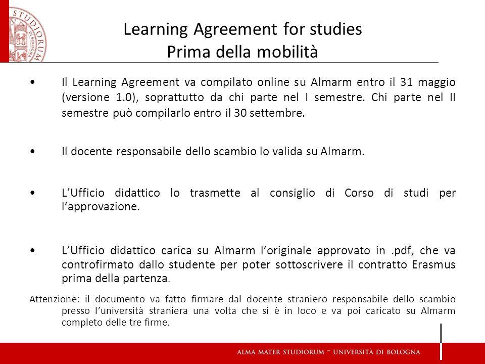 Modifiche al Learning Agreement for studies Durante la mobilità È possibile modificare il Learning Agreement (1.0) fino a due volte.