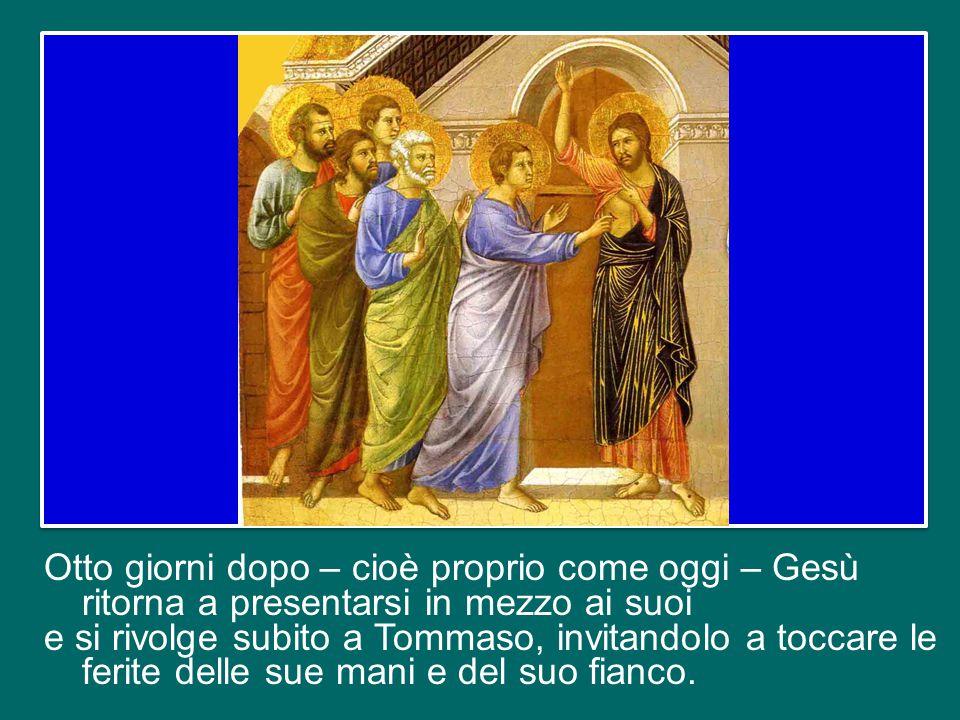 Trasmette ad essi la sua stessa missione, con la forza dello Spirito Santo. Ma quella sera mancava Tommaso, il quale non volle credere alla testimonia