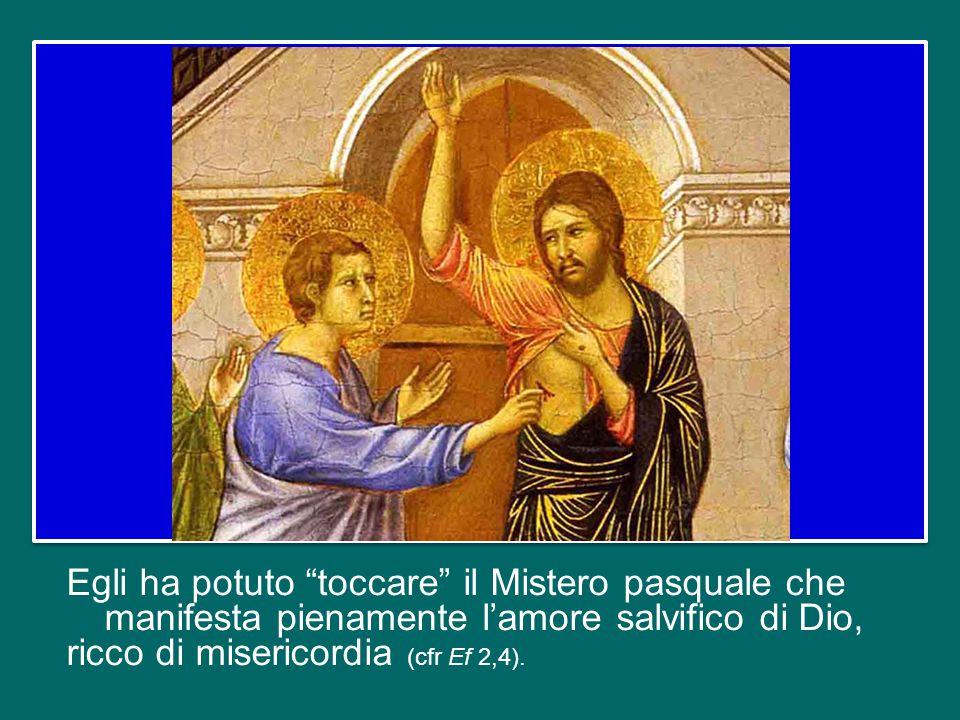 Ritrovato il contatto personale con l'amabilità e la misericordiosa pazienza del Cristo, Tommaso comprende il significato profondo della sua Risurrezi