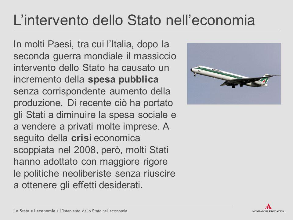 L'intervento dello Stato nell'economia Lo Stato e l'economia > L'intervento dello Stato nell'economia In molti Paesi, tra cui l'Italia, dopo la second